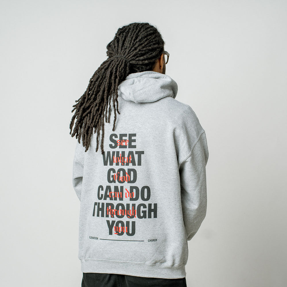 See What God Can Do Through You Hoodie