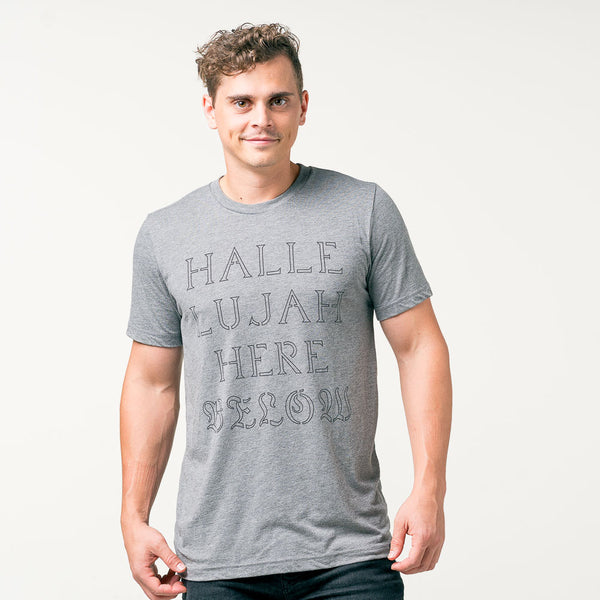 Hallelujah Here Below - Grey Tee