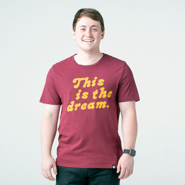 'This is the dream.' tee