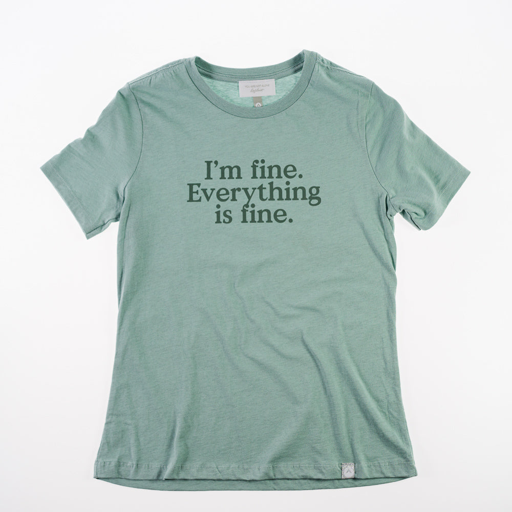 """I'm fine. Everything is fine."" Tee"