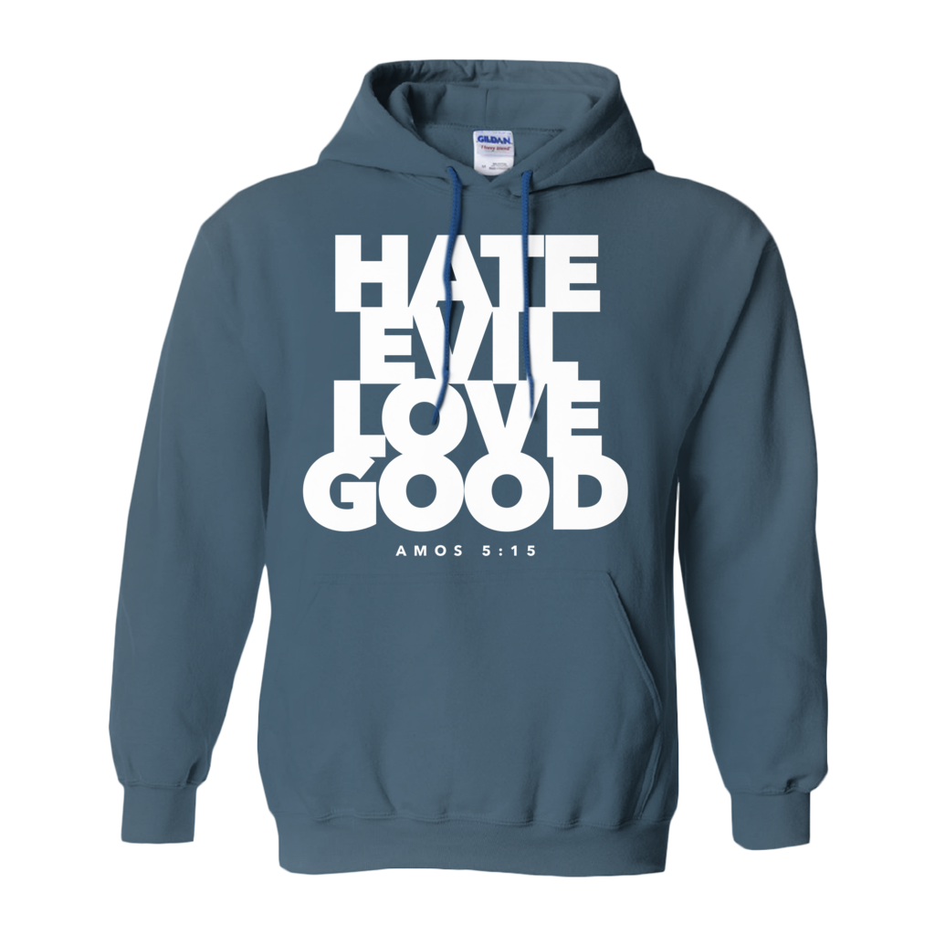 Hate Evil Love Good Pullover Hoodie