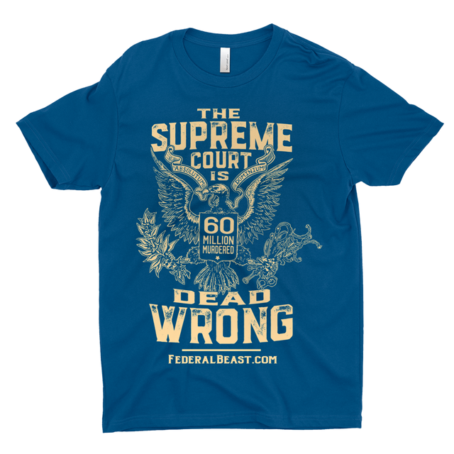 The Supreme Court is Dead Wrong T-Shirt