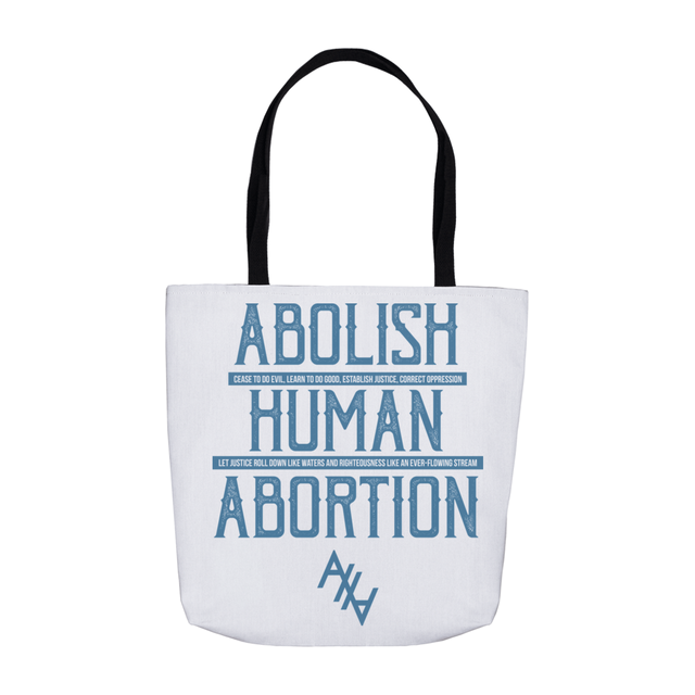 Abolish Human Abortion Tote Bag