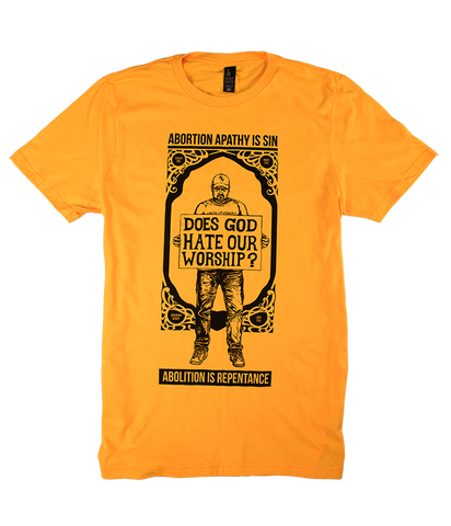 Does God Hate Our Worship T-Shirt