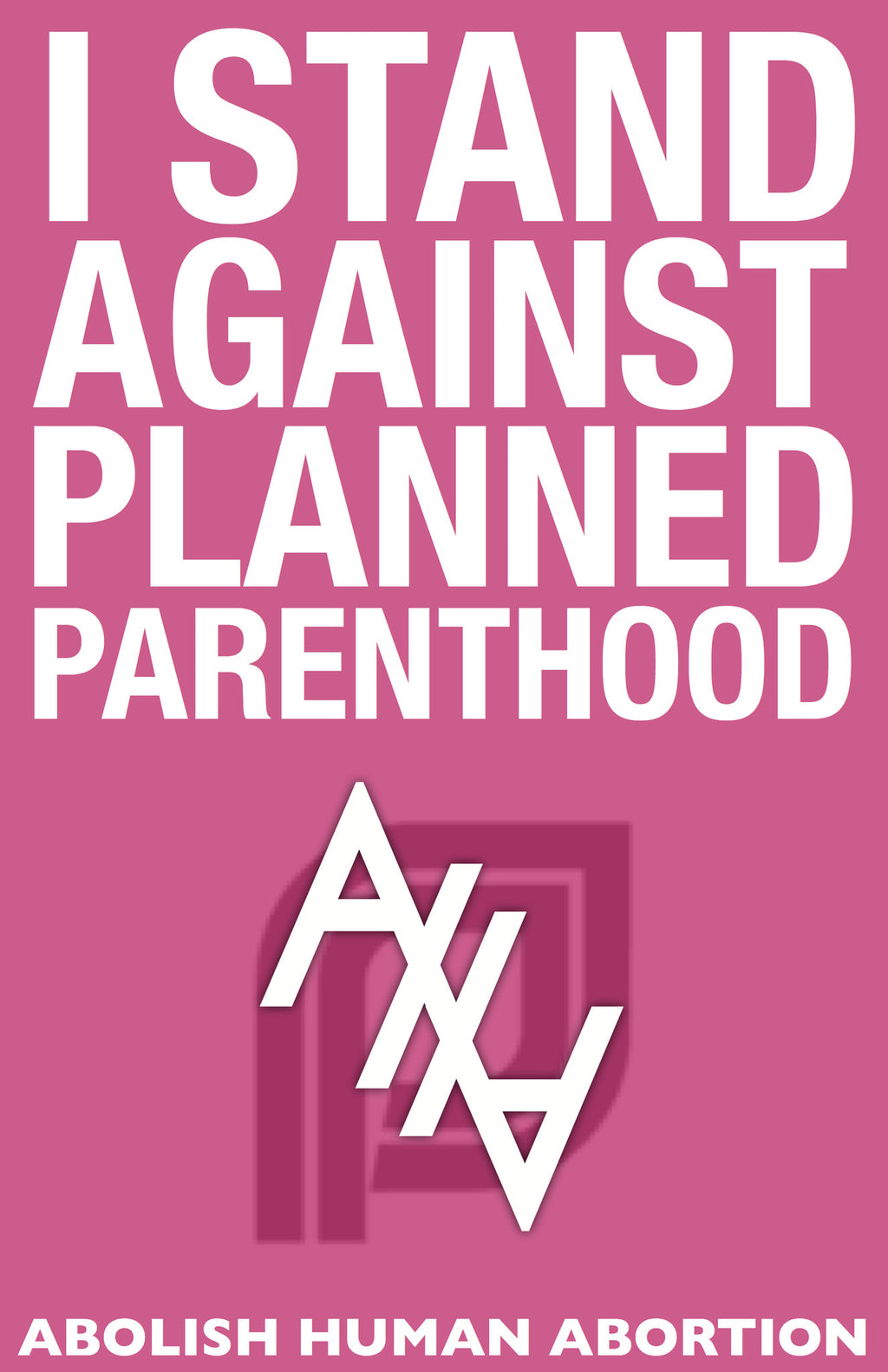 I Stand Against Planned Parenthood Sign