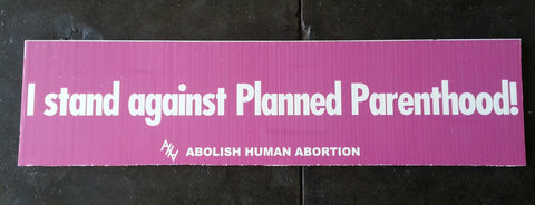 I Stand Against Planned Parenthood Sign (Promo Only) 1x48