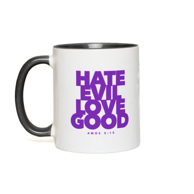 Hate Evil Love Good Mugs (11oz)