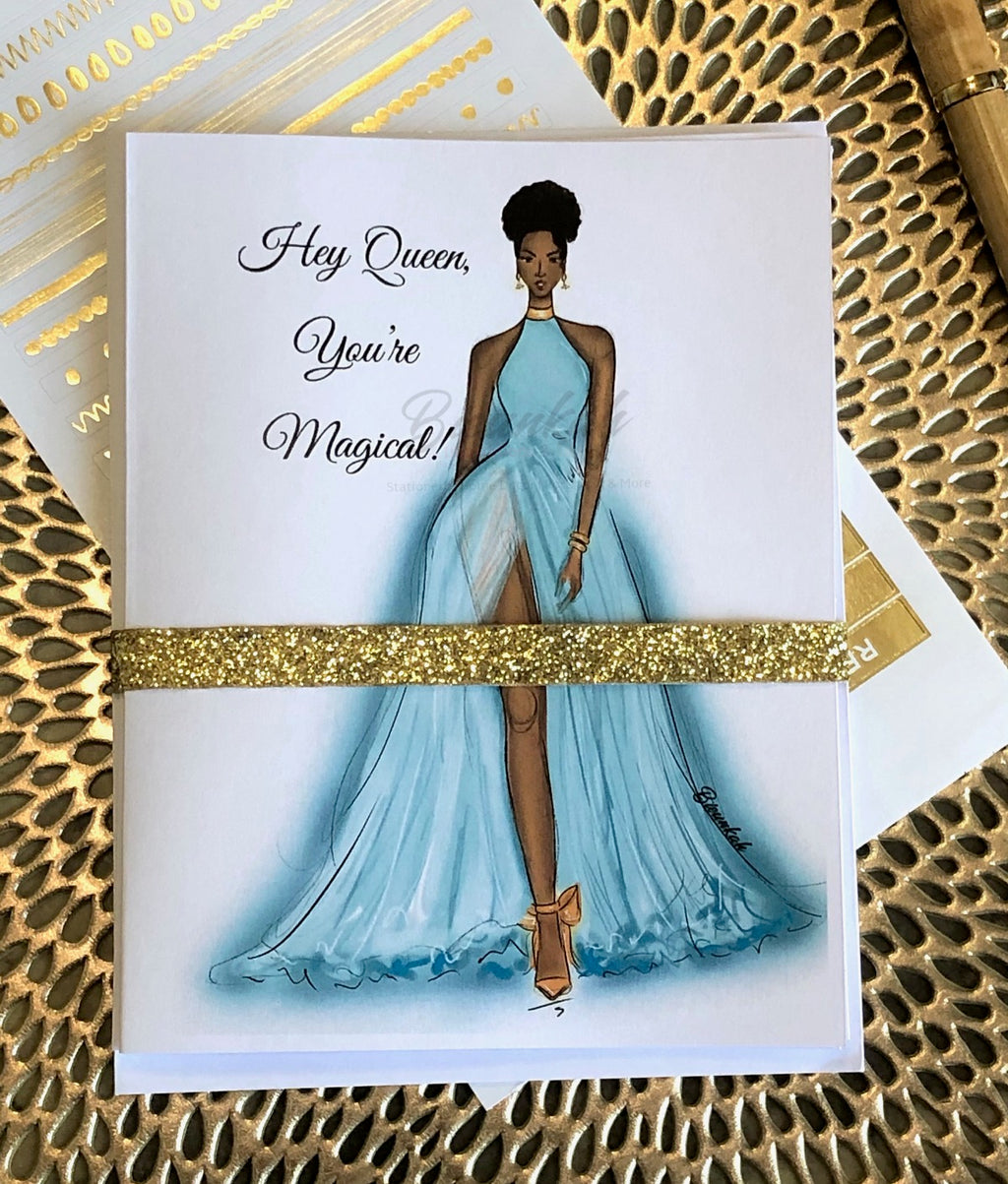 """Hey Queen, You're Magical"" Card - Multiple Skintones"