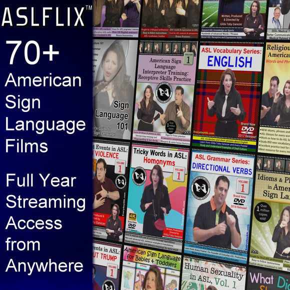 Online Acesss to over 70 ASL Films at ASLFLIX™ - Gold Membership