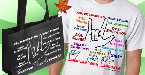 ASL and Deaf Culture T-Shirt with ASL / Deaf Culture Tote + Free Ship!