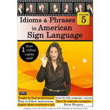 Idioms & Phrases in American Sign Language, Volume 5