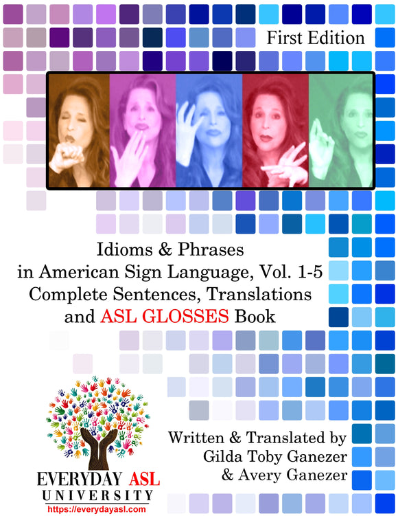 NEW Idioms & Phrases in ASL, Vol. 1-5 Translations and ASL GLOSSES Book