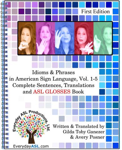Idioms & Phrases in ASL, Vol. 1-5: Academic Edition DVD with Brand New Idioms Book