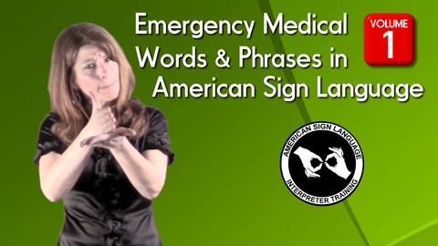 Video On Demand: Emergency Medical Words & Sentences in American Sign Language, Vol. 1