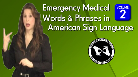 Video On Demand: Emergency Medical Words & Sentences in American Sign Language, Vol. 2