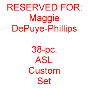 RESERVED for Maggie DePuye-Phillips - Custom 38-piece ASL Set + Free S&H