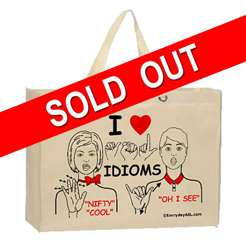 ASL Idioms Tote - Highly used Idioms in Deaf and ASL Community - free S&H!