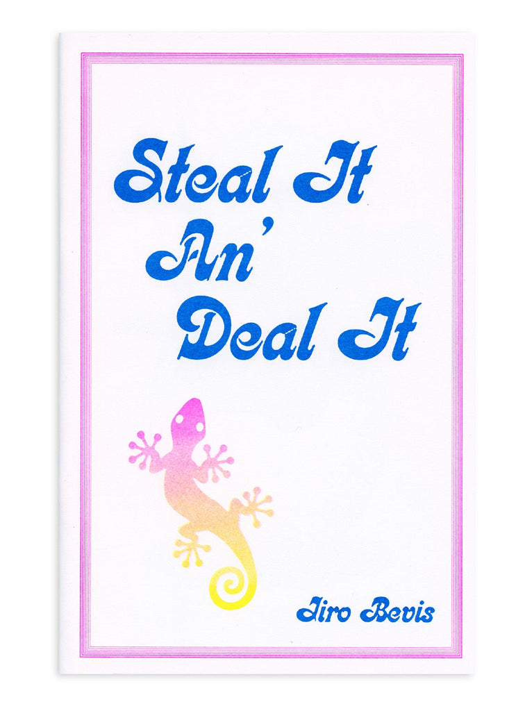 Steal It An' Deal It