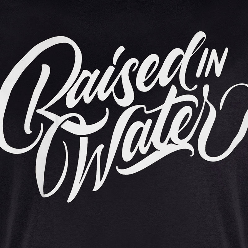 Raised In Water T-Shirt Black