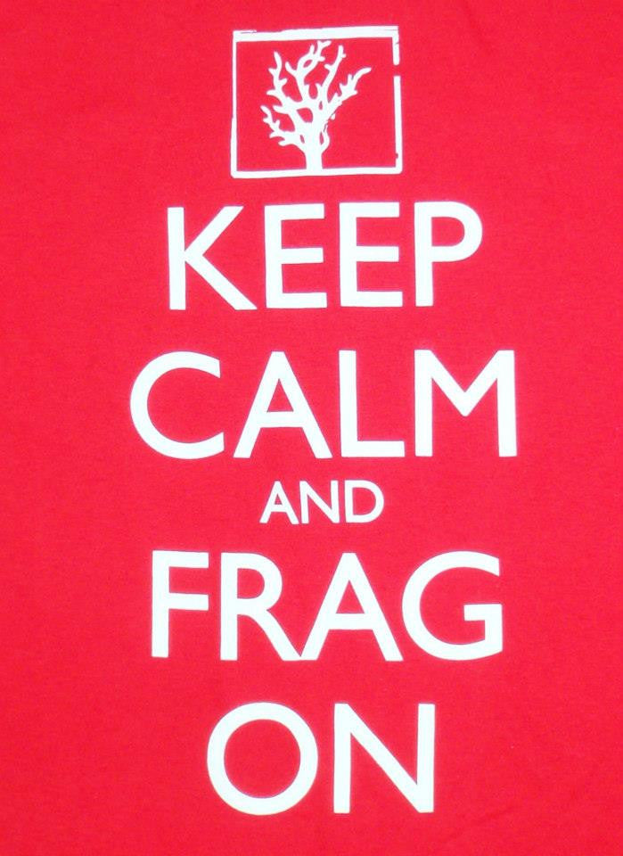 Keep Calm and Frag On - Vaquatics