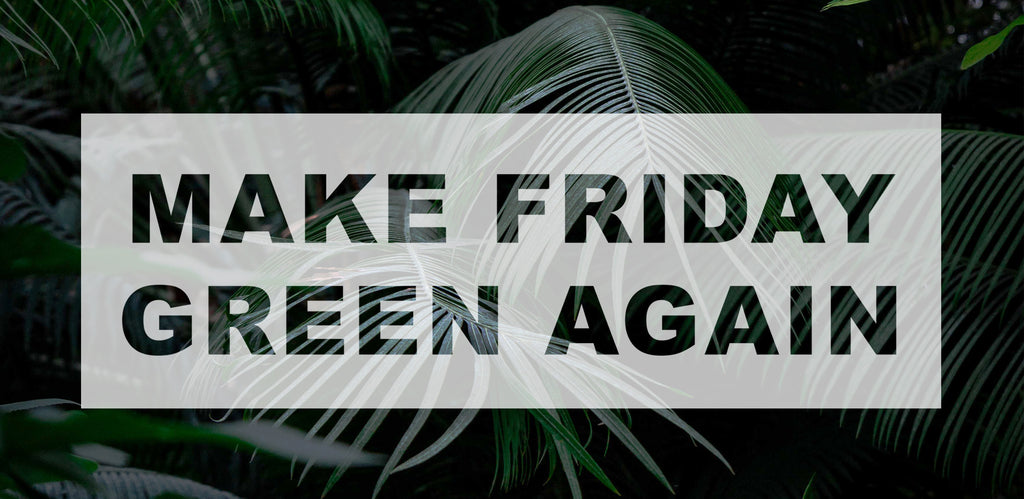 Le Green Friday