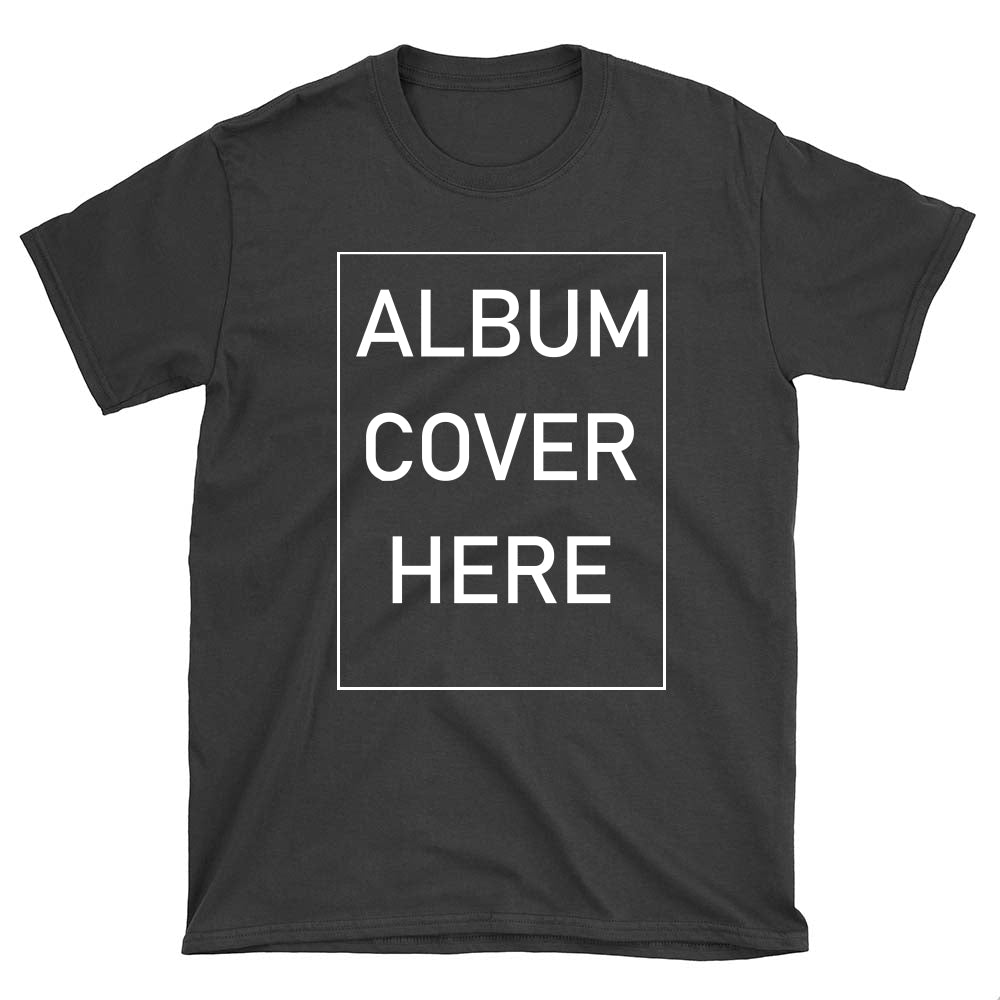 PERSONALIZED T- SHIRT - UPLOAD YOUR FAVORITE ALBUM COVER MD1