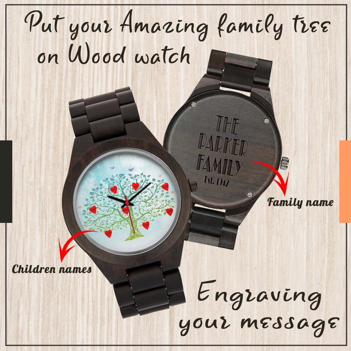 PERSONALIZED WOOD WATCH - CREATE YOUR OWN WOOD WATCH WITH YOUR FAMILY TREE