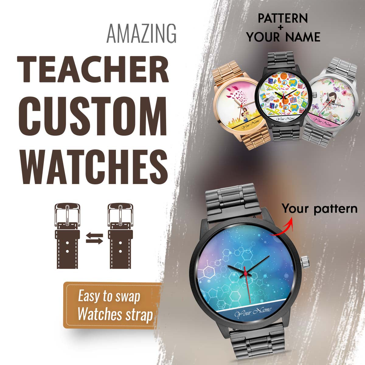 PERSONALIZED WATCH - PUT YOUR FAVORITE PATTERN & YOUR NAME ON YOUR WATCH