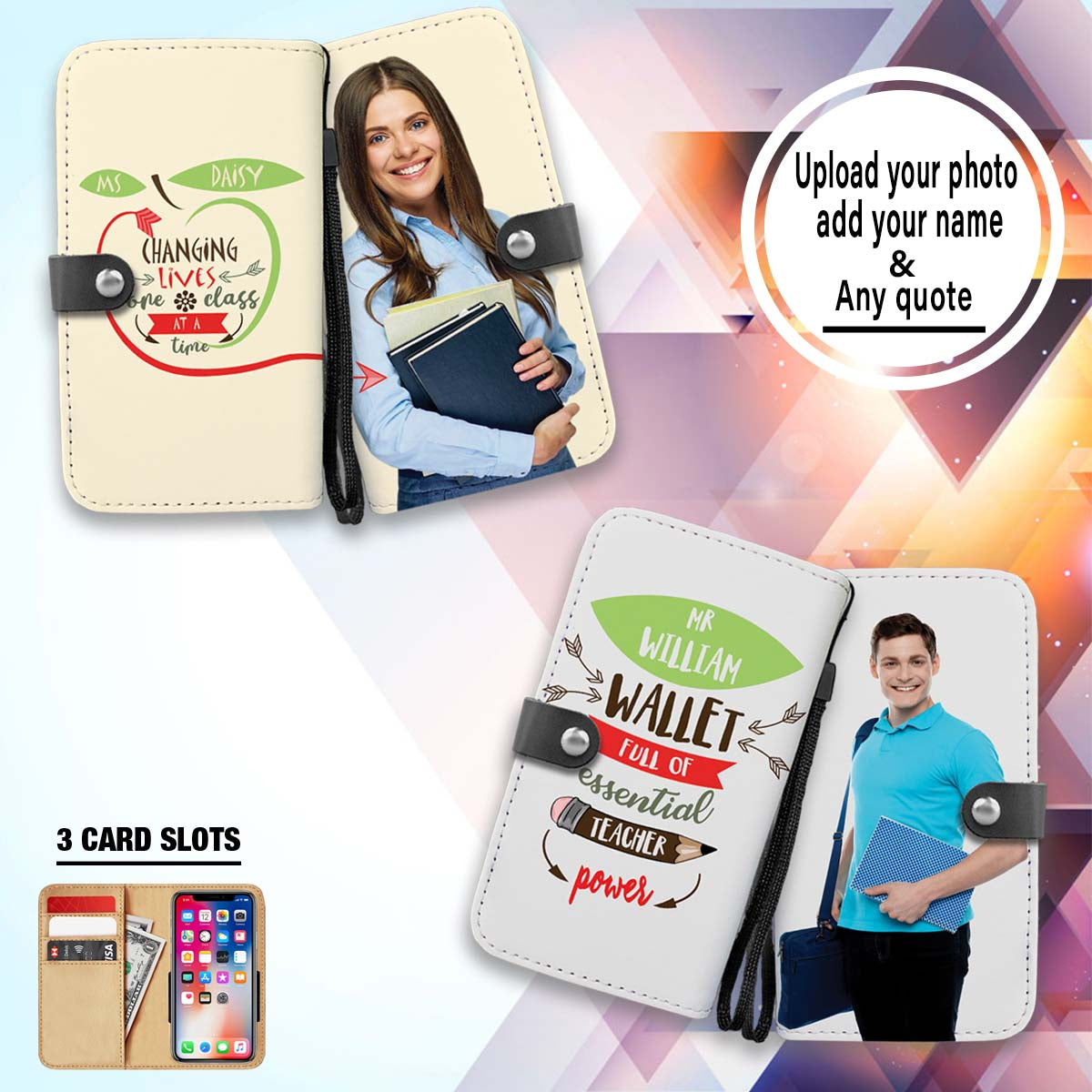 PERSONALIZED wallet case - upload your teacher photo & add quote