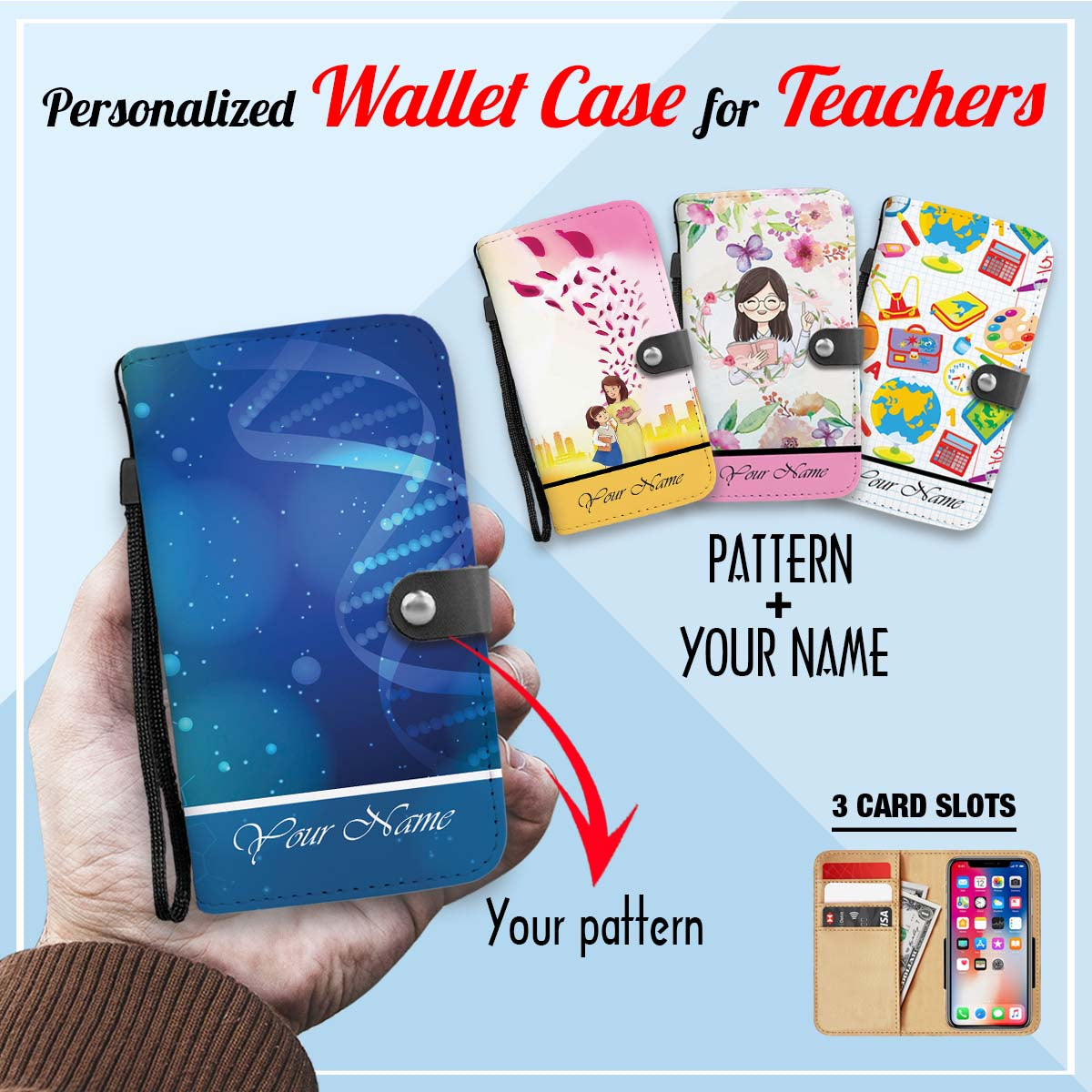 PERSONALIZED WALLET CASE - upload your favorite teacher pattern & your name