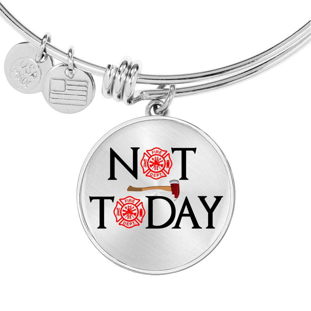 Vira Luxury Bangle Not today for firefighter lovers
