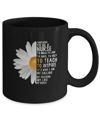 I Was Born To Be A Nurse - Awesome Mug For Great Nurses