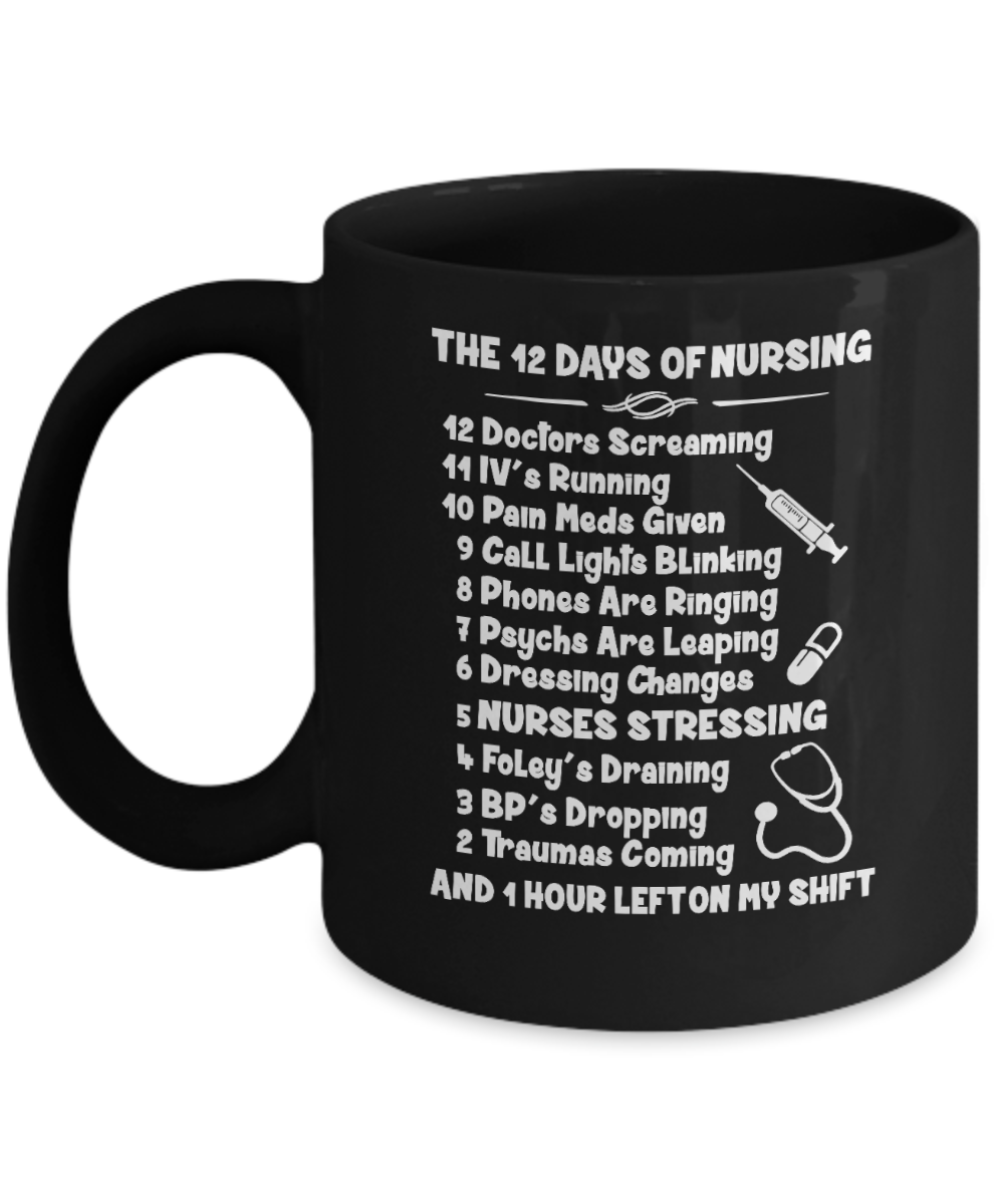 The 12 Days Of Nursing Mug - Awesome Mug Gift For Great Nurse