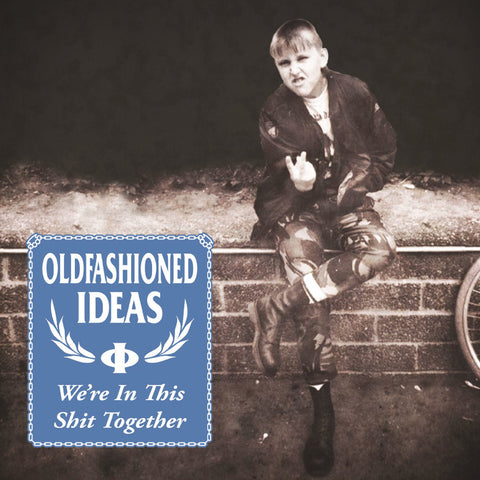 "Oldfashioned Ideas - We're In This Shit Together"" 12' LP"