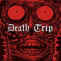 Death Trip - Pain Is Pain CD