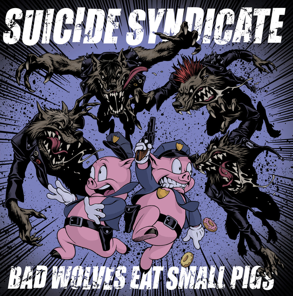 Suicide Syndicate - Bad Wolves Eat Small Pigs LP