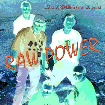 Raw Power - Still Screaming (after 20 years) 12' LP