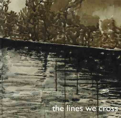 The Lines We Cross - S/T 7'