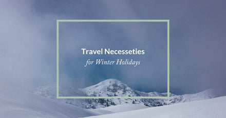 Travel Necessities for Winter Holidays