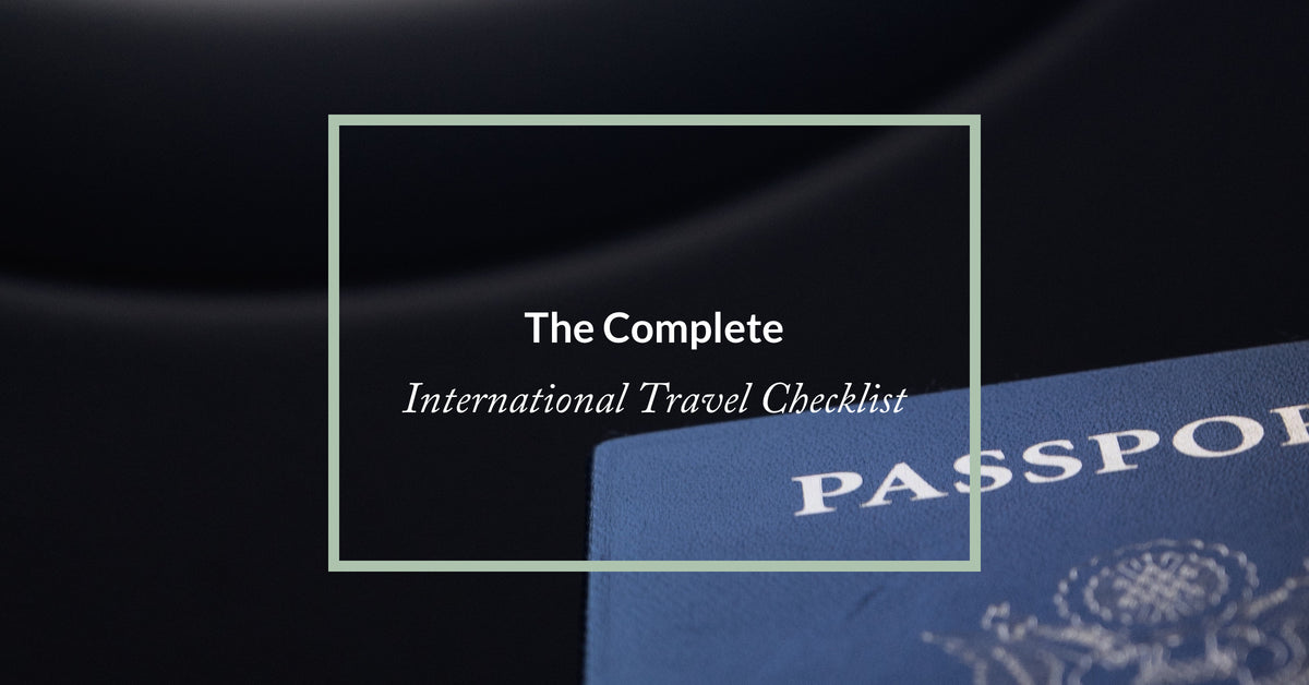 The Complete International Travel Checklist