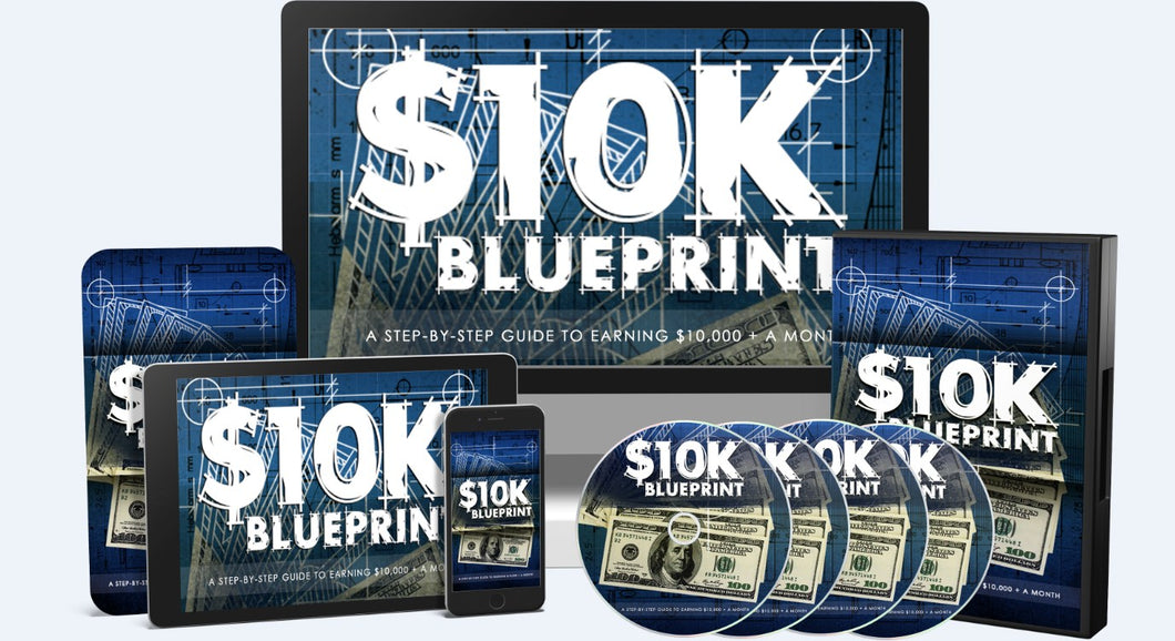 $10k Blueprint - Step-By-Step Guide To Earning $10,000+ Per Month - SelfhelpFitness