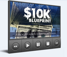 Load image into Gallery viewer, $10k Blueprint - Step-By-Step Guide To Earning $10,000+ Per Month - SelfhelpFitness