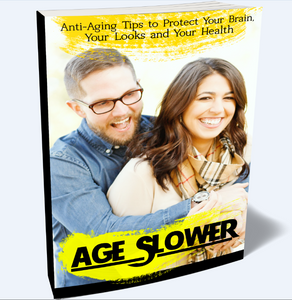 Age Slower - Anti-Aging Tips to Protect Your Brain, Your Looks and Your Health - SelfhelpFitness
