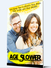 Load image into Gallery viewer, Age Slower - Anti-Aging Tips to Protect Your Brain, Your Looks and Your Health - SelfhelpFitness