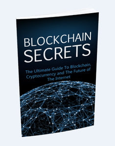 Blockchain Secrets - The Ultimate Guide To Blockchain, Cryptocurrency and The Future of The Internet - SelfhelpFitness