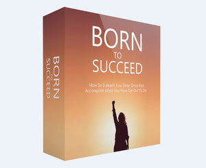 Born To Succeed - Accomplish Your Goals and Achieve Success! - SelfhelpFitness