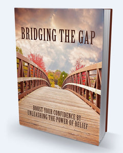 Bridging The Gap - Boost Your Confidence By Unleashing The Power Of Belief - SelfhelpFitness