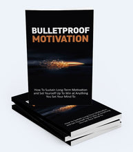 Load image into Gallery viewer, Bulletproof Motivation - How To Sustain Long-Term Motivation and Set Yourself Up To Win at Anything - SelfhelpFitness