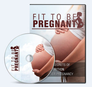 Fit To Be Pregnant - Discover The Secrets Of Nutrition & Exercise During & After Pregnancy - SelfhelpFitness