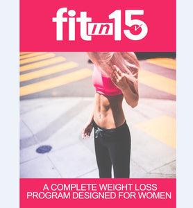 FIt in 15 For Women - Step-By-Step System For Women To Lose Weight Safely & Effectively! - SelfhelpFitness